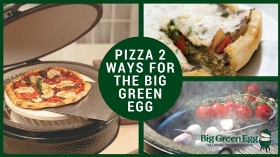Big Green Egg Pizza 2 Ways